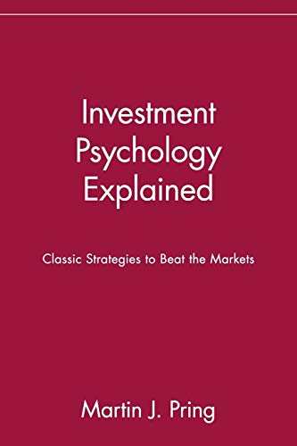 9780471133001: Investment Psychology Explained: Classic Strategies to Beat the Markets: Classic Strategies to Beat the Markets