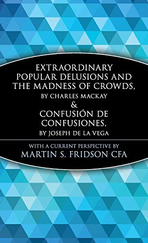 9780471133094: Extraordinary Popular Delusions and the Madness of Crowds & Confusión de Confusiones (Wiley Investment Classics)