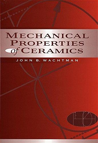 Mechanical Properties of Ceramics (Wiley interscience): John B. Wachtman
