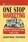 One Stop Marketing (Wiley Small Business Edition): Jonathan Trivers