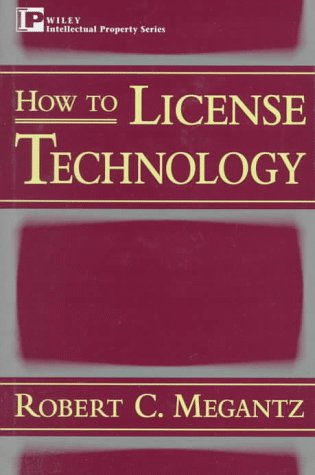 9780471134107: How to License Technology