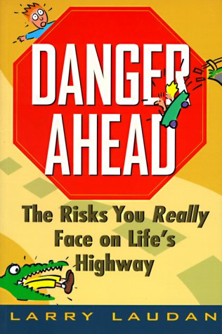 9780471134404: Danger Ahead: The Risks You Really Face on Life's Highway