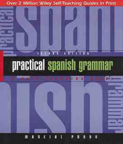 9780471134466: Practical Spanish Grammar: A Self-Teaching Guide, 2nd Edition (Wiley Self–Teaching Guides)