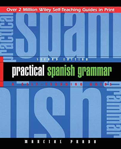 9780471134466: Practical Spanish Grammar: A Self-Teaching Guide, 2nd Edition