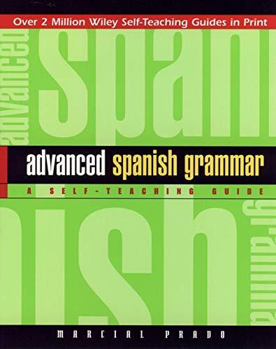 9780471134480: Advanced Spanish Grammar: A Self-teaching Guide (Wiley Self-Teaching Guides)