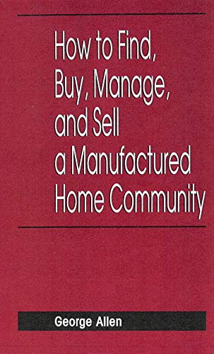 9780471135876: How to Find, Buy, Manage, and Sell a Manufactured Home Community (Real Estate Practice Library)