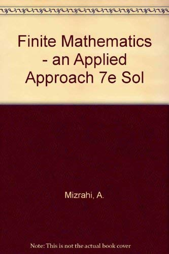 Finite Mathematics : An Applied Approach: Complete: Abe Mizrahi, Michael