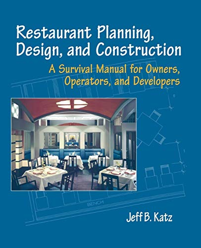 9780471136989: Restaurant Planning, Design, and Construction: A Survival Manual for Owners, Operators, and Developers