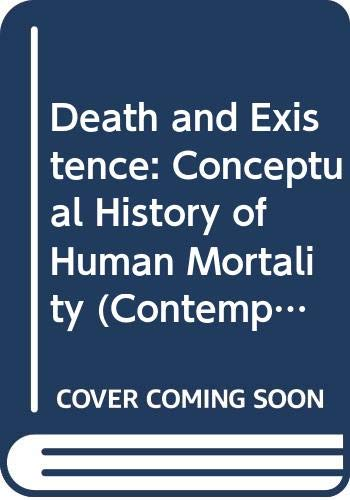 9780471137047: Death and Existence: Conceptual History of Human Mortality (Contemporary Religious Movements)