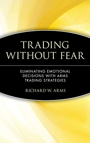 9780471137481: Trading Without Fear: Eliminating Emotional Decisions with Arms Trading Strategies