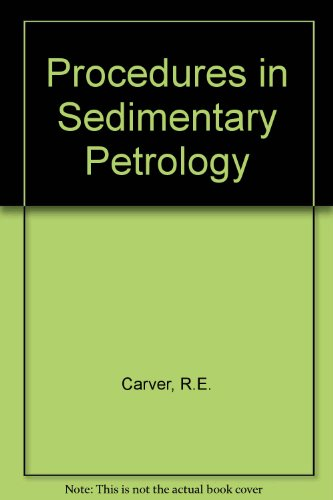 Procedures in Sedimentary Petrology: Carver, Robert E.