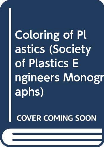 9780471139072: Coloring of Plastics: Applications Technology v. 2 (Society of Plastics Engineers Monographs)