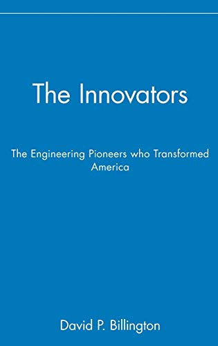9780471140269: The Innovators, The Engineering Pioneers who Made America Modern (Wiley Popular Science)