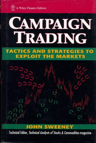 9780471141501: Campaign Trading: Tactics and Strategies to Exploit the Markets (Wiley Finance)
