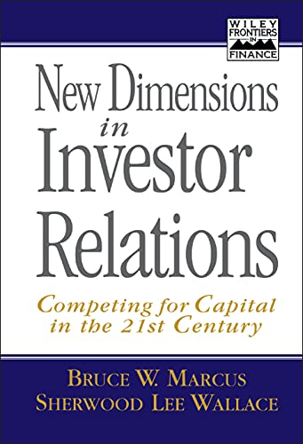 9780471141532: New Dimensions in Investor Relations: Competing for Capital in the 21st Century (Frontiers in Finance)