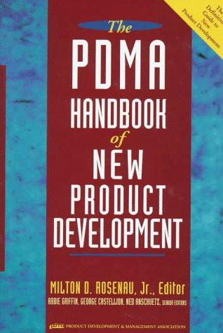 The PDMA Handbook of New Product Development: Rosenau, Milton D.; Griffin, Abbie; Castellion, ...