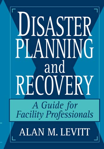 Disaster Planning and Recovery: A Guide for: Alan M. Levitt
