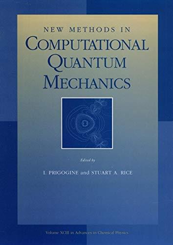 9780471143215: Advances Chem Physics V 93 C: New Methods in Computational Quantum Mechanics Vol 93 (Advances in Chemical Physics)
