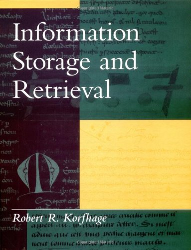 Information Storage and Retrieval: Robert R. Korfhage