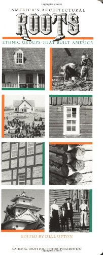 9780471143499: America's Architectural Roots: Ethnic Groups that Built America (Building Watchers Series)
