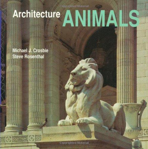Architecture ANIMALS (Preservation Press): Crosbie, Michael J., Rosenthal, Steve