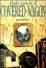 9780471143765: Daily Life in a Covered Wagon