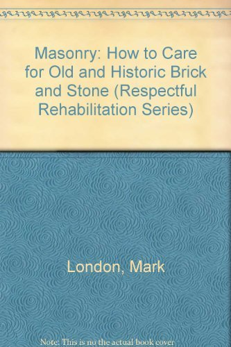 9780471144014: Masonry: How to Care for Old and Historic Brick and Stone (Respectful Rehabilitation)