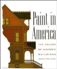 Paint in America: The Colors of Historic: Editor-Roger W. Moss