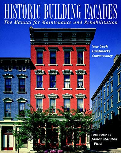 9780471144151: Historic Building Facades: The Manual for Maintenance and Rehabilitation (Preservation Press Series)