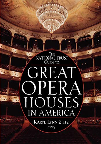 9780471144212: The National Trust Guide to Great Opera Houses in America