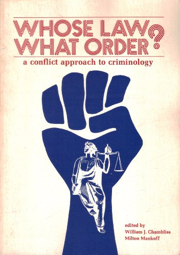 Whose Law? What Order?: Conflict Approach to Criminology: CHAMBLISS; Editor-William J. Chambliss; ...
