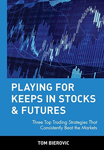 9780471145479: Playing for Keeps in Stocks & Futures: Three Top Trading Strategies That Consistently Beat the Markets