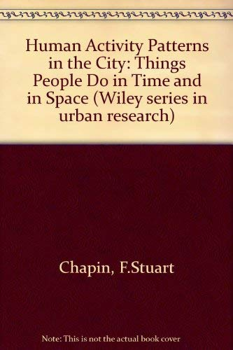 9780471145639: Human Activity Patterns in the City: Things People Do in Time and in Space (Wiley series in urban research)