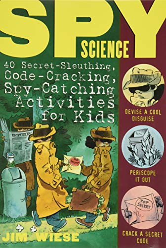 9780471146209: Spy Science: 40 Secret-sleuthing, Code-cracking, Spy-catching Activities for Kids