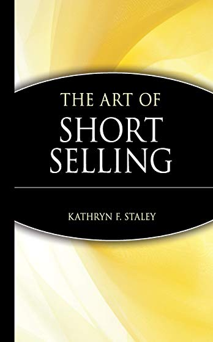 The Art of Short Selling (Hardback): Kathryn F. Staley, Marketplace Books