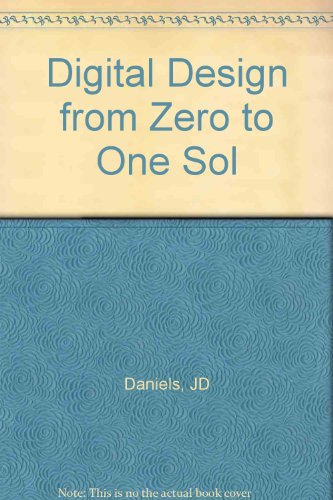 Digital Design from Zero to One Sol: Daniels, JD