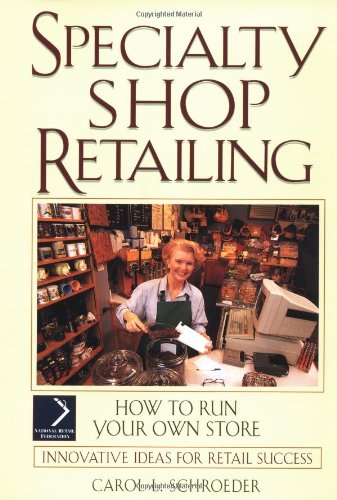 9780471147213: Specialty Shop Retailing: How to Run Your Own Store (National Retail Federation)