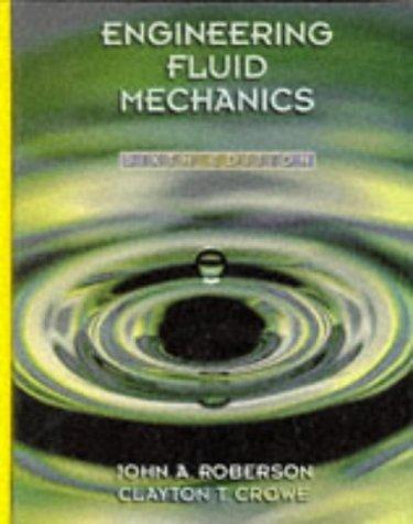 Engineering Fluid Mechanics: John A. Roberson,