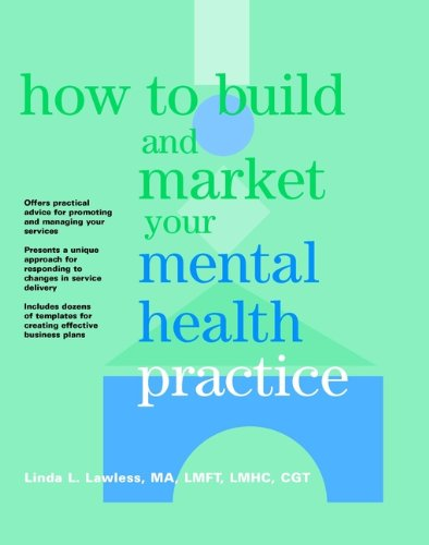 9780471147602: How to Build and Market Your Mental Health Practice