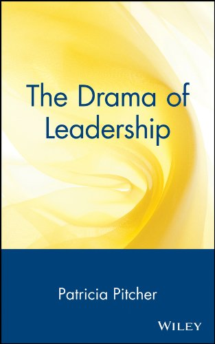 The Drama of Leadership: Patricia Pitcher