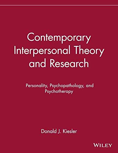 Contemporary Interpersonal Theory and Research: Personality, Psychopathology,: Donald J. Kiesler