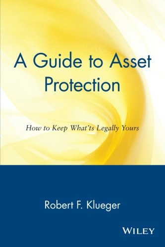 9780471148852: A Guide to Asset Protection: How to Keep What's Legally Yours