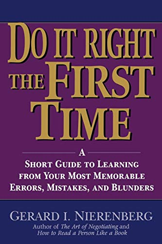 9780471148890: Doing It Right the First Time: A Short Guide to Learning from Your Most Memorable Errors, Mistakes, and Blunders