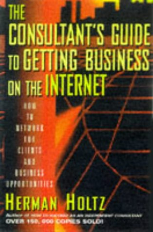 9780471149248: The Consultant's Guide to Getting Business on the Internet