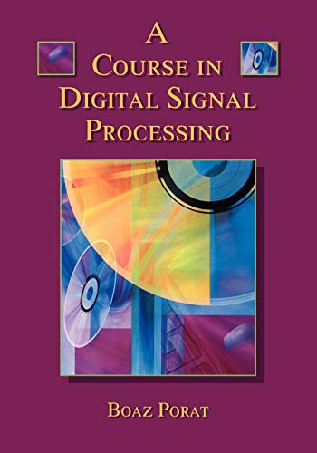 A Course in Digital Signal Processing -: Boaz Porat