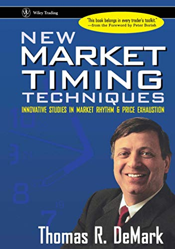 9780471149781: New Market Timing Techniques: Innovative Studies in Market Rhythm & Price Exhaustion: Innovative Studies in Market Rhythm and Price Exhaustion (Wiley Trading)