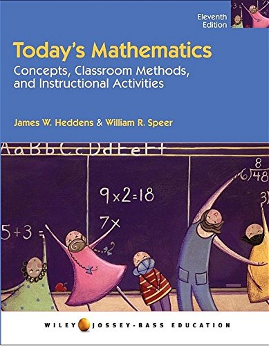Today's Mathematics, Concepts and Classroom Methods, and: James W. Heddens,