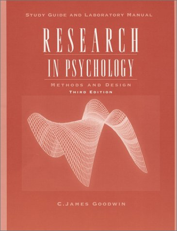 Research in Psychology, Study Guide: Methods and: C. James Goodwin