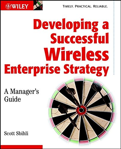 9780471150336: Developing a Successful Wireless Enterprise Strategy: A Manager's Guide
