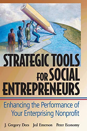 9780471150688: Strategic Tools for Social Entrepreneurs: Enhancing the Performance of Your Enterprising Nonprofit
